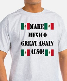 Make Mexico Great! T-Shirt