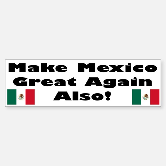 Make Mexico Great Bumper Bumper Bumper Sticker
