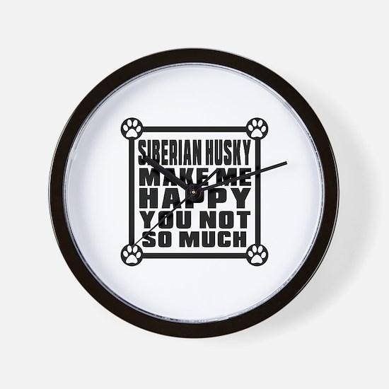 Siberian Husky Dog Make Me Happy Wall Clock
