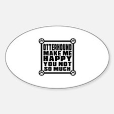 Otterhound Dog Make Me Happy Decal