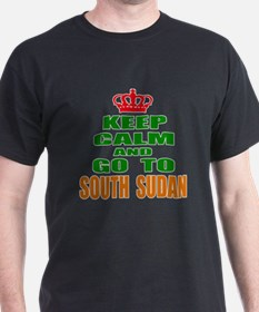Keep calm and go to South Sudan T-Shirt