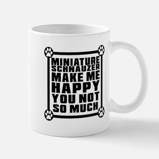 Miniature Schnauzer Dog Make Me Happy Mug