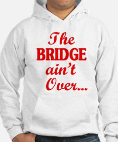 The BRIDGE ain't Over... Jumper Hoody