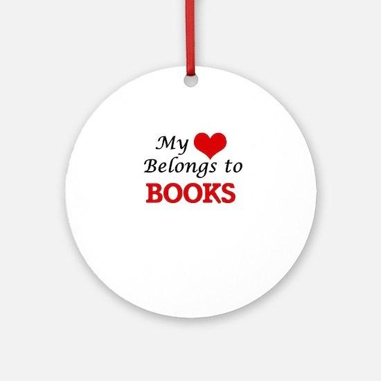 My heart belongs to Books Round Ornament