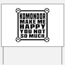 Komondor Dog Make Me Happy Yard Sign