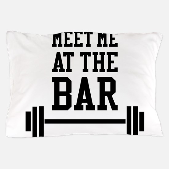 Meet Me At The Bar Pillow Case