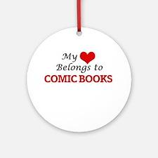 My heart belongs to Comic Books Round Ornament
