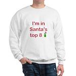 Santa's Top 8 Sweatshirt