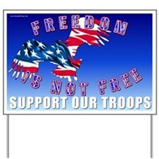 Freedom Is Not Free Yard Sign