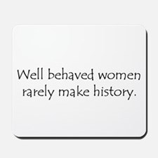 Well behaved women... Mousepad