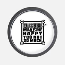 Toy Manchester Terrier Dog Make Me Happ Wall Clock
