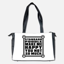 Standard Poodle Dog Make Me Happy Diaper Bag
