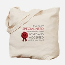 Only Special Need Tote Bag