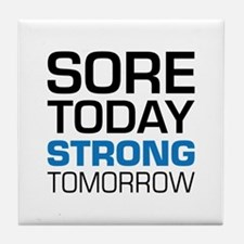 Sore Today Strong Tomorrow Tile Coaster