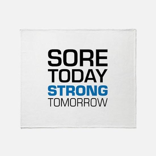 Sore Today Strong Tomorrow Throw Blanket
