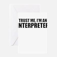 Trust Me, I'm An Interpreter Greeting Cards