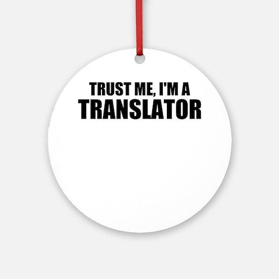 Trust Me, I'm A Translator Round Ornament