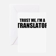 Trust Me, I'm A Translator Greeting Cards