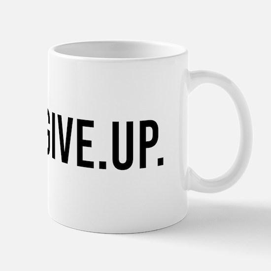 Never Give Up Mugs