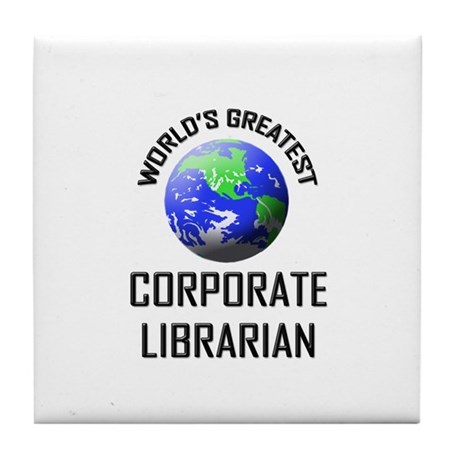 World's Greatest CORPORATE LIBRARIAN Tile Coaster