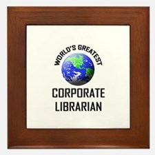 World's Greatest CORPORATE LIBRARIAN Framed Tile