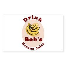 Drink Bob's Banana Juice Rectangle Decal