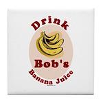 Drink Bob's Banana Juice Tile Coaster