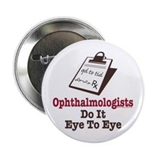 """Ophthalmology Ophthalmologist Eye Doctor 2.25"""" But"""