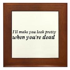 I'll make you look pretty... Framed Tile