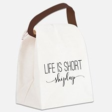 Life is short - shiplap Canvas Lunch Bag