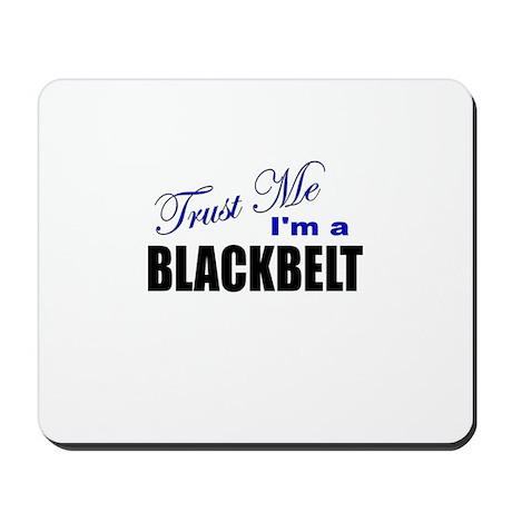 Trust Me I'm a Blackbelt Mousepad