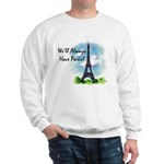 """We'll always have Paris"" #1 Sweatshirt"