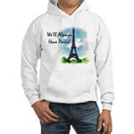 """We'll always have Paris"" #1 Hooded Sweatshirt"