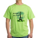 """We'll always have Paris"" #1 Green T-Shirt"