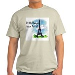 """We'll always have Paris"" #1 Ash Grey T-Shirt"