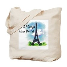"""We'll always have Paris"" Tote Bag"