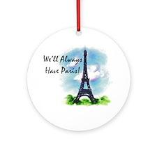 """We'll always have Paris"" Ornament (Round)"
