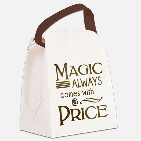 Magic Comes with a Price Canvas Lunch Bag
