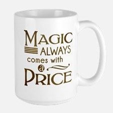 Magic Comes with a Price Large Mug