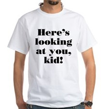 """""""Here's looking at you"""" Shirt"""