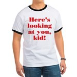 """Here's looking at you"" Ringer T"