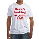 """Here's looking at you"" Fitted T-Shirt"