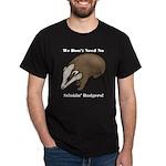 No Stinkin' Badgers 1 Dark T-Shirt