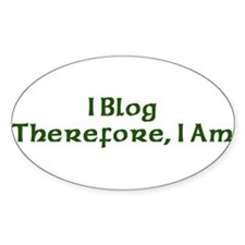 I Blog Therefore I Am Oval Decal