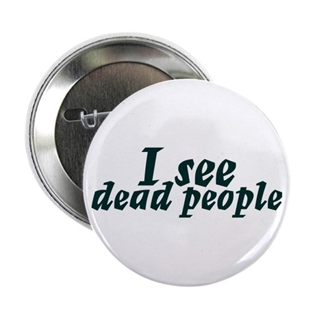 "I see dead people 2.25"" Button (10 pack)"