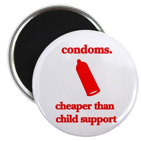 "Condoms, cheaper than child s 2.25"" Magnet (100 pa"
