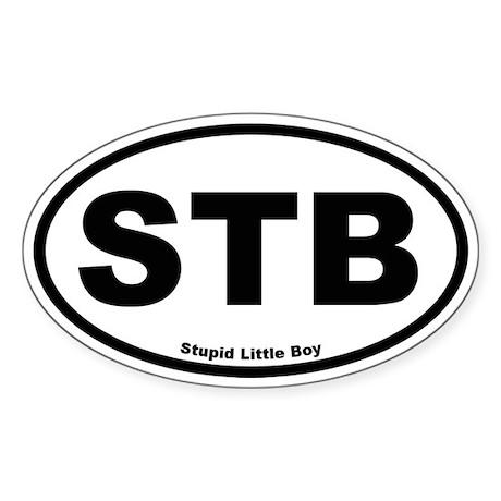 Stupid Little Boy Oval Sticker