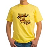 You Can Spoon Me - coffee humor Yellow T-Shirt