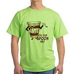 You Can Spoon Me - coffee humor Green T-Shirt