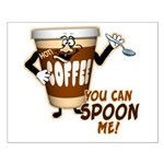 You Can Spoon Me - coffee humor Small Poster